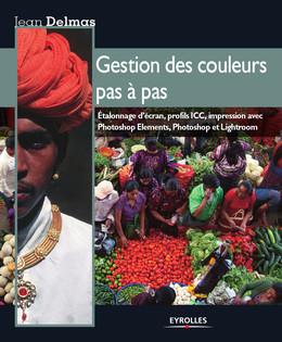 Gestion des couleurs pas à pas - Jean Delmas - Eyrolles