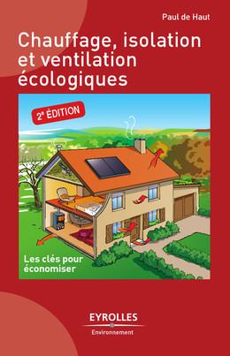 Chauffage, isolation et ventilation écologiques - Paul De Haut - Eyrolles