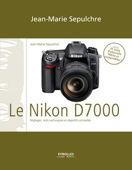 Le Nikon D7000 - Jean-Marie Sepulchre - Eyrolles