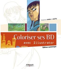 Coloriser ses BD avec Illustrator - Stéphane Baril,  Naïts - Eyrolles