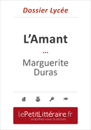 L'Amant - Marguerite Duras (Dossier lycée) - Isabelle Defossa - Primento Editions