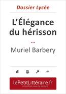 L'Élégance du hérisson - Muriel Barbery (Dossier lycée) - Isabelle Defossa - Primento Editions