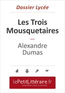 Les Trois Mousquetaires - Alexandre Dumas (Dossier lycée) - Mélanie Ackerman - Primento Editions