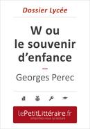 W ou le souvenir d'enfance - Georges Perec (Dossier lycée) - David Noiret - Primento Editions