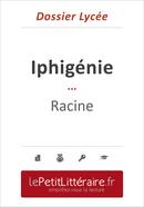 Iphigénie - Racine (Dossier lycée) - Lise Ageorges - Primento Editions