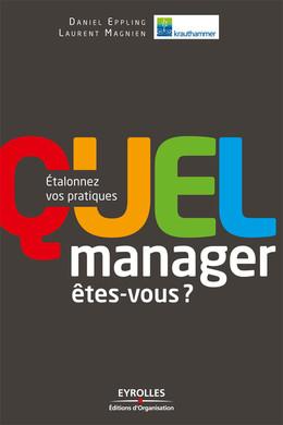 Quel manager  êtes-vous ? - Daniel Eppling, Laurent Magnien,  Krauthammer - Eyrolles
