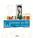 Coloriser ses BD avec Photoshop - Stéphane Baril,  Naïts - Eyrolles