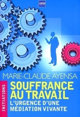 Souffrance au travail - Marie-Claude Ayensa - A2C médias
