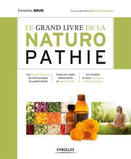 Grand livre de la naturopathie - Christian Brun - Eyrolles