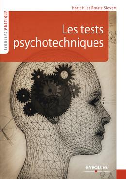 Les tests psychotechniques - Horst H. Siewert, Renate Siewert - Eyrolles