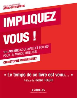 Impliquez-vous ! - Christophe Chenebault, Pierre Rabhi - Eyrolles