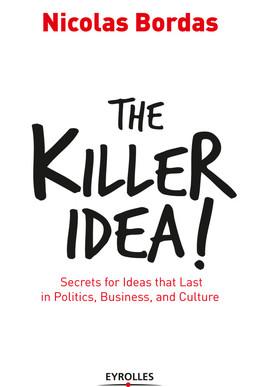 The Killer Idea! - Nicolas Bordas - Eyrolles