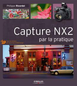 Capture NX2 par la pratique - Philippe Ricordel - Eyrolles