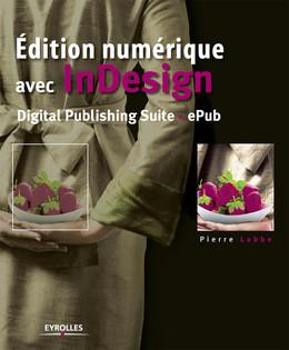 Edition numérique avec InDesign - Pierre Labbe - Eyrolles