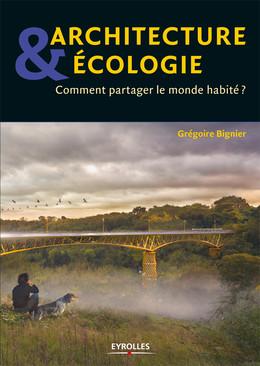 Architecture et écologie - Grégoire Bignier - Eyrolles