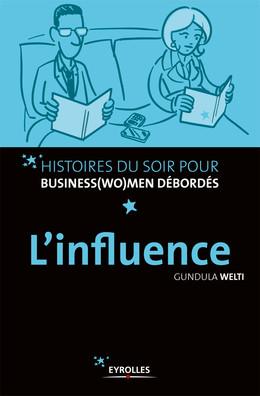 L'influence - Gundula Welti - Eyrolles