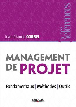 Management de projet - Jean-Claude Corbel - Eyrolles