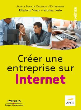 Créer une entreprise sur Internet -  APCE, Elizabeth Vinay, Sabrina Losio - Eyrolles