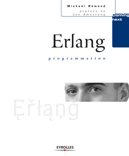 Erlang programmation - Mickaël Rémond - Eyrolles