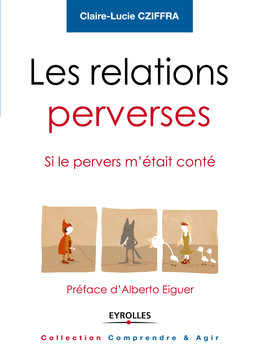 Les relations perverses - Claire-Lucie Cziffra - Eyrolles