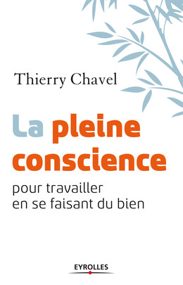 La pleine conscience - Thierry Chavel - Eyrolles