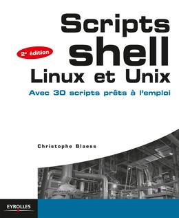 Scripts shell Linux et Unix - Christophe Blaess - Eyrolles