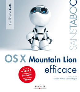 Mac OS X 10.8 Mountain Lion efficace - Guillaume Gete - Eyrolles
