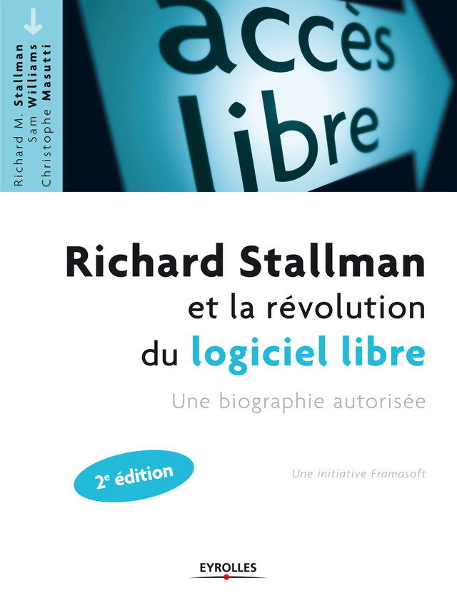 Richard Stallman et la révolution du logiciel libre - Richard M. Stallman, Sam Williams, Christophe Masutti - Eyrolles