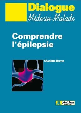 Comprendre l'épilepsie - Charlotte Dravet - John Libbey