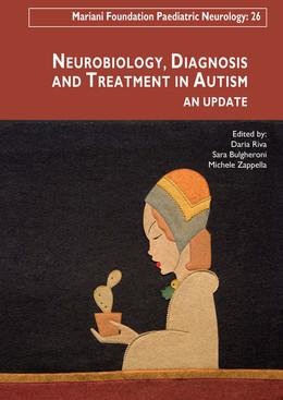 Neurobiology, Diagnosis and Treatment in Autism - An Update - Daria Riva, Sara Bulgheroni, Michele Zappella - John Libbey