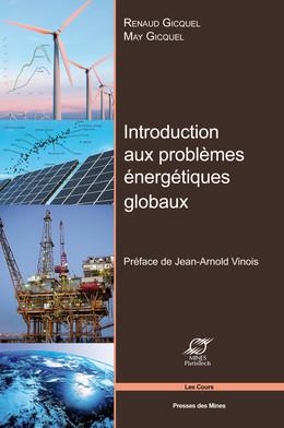 Introduction aux problèmes energétiques globaux - Renaud Gicquel, May Gicquel - Presses des Mines - Transvalor