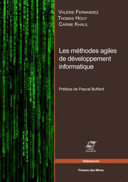 Les méthodes agiles de développement informatique - Valérie Fernandez, Thomas Houy, Carine Khalil - Presses des Mines - Transvalor