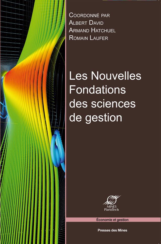 Les nouvelles fondations des sciences de gestion - Romain Laufer, Armand Hatchuel, Albert David - Presses des Mines - Transvalor