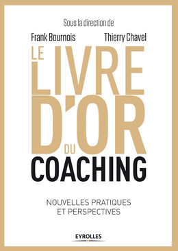 Le livre d'or du coaching - Thierry Chavel, Frank Bournois - Eyrolles