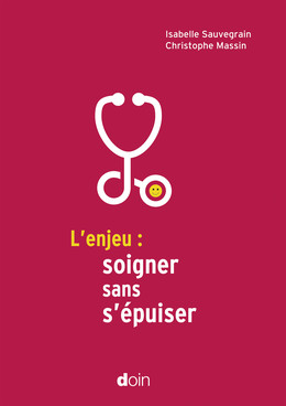 L'enjeu : soigner sans s'épuiser - Isabelle Sauvegrain, Christophe Massin - John Libbey