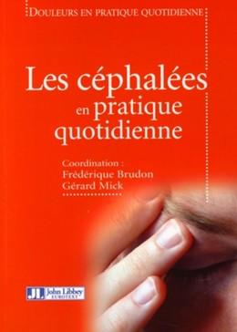 Les céphalées en pratique quotidienne - Frédérique Brudon, Gérard Mick - John Libbey