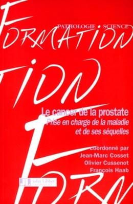 Le cancer de la prostate - Jean-Marc Cosset, Olivier Cussenot, François Haab - John Libbey