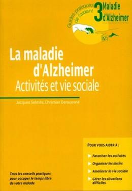 La maladie d'Alzheimer - Volume 3 - Activités et vie sociale - Jacques Selmès, Christian Derouesné - John Libbey
