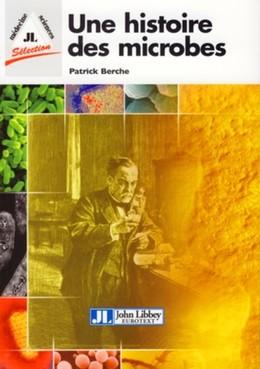 Une histoire des microbes - Patrick Berche - John Libbey