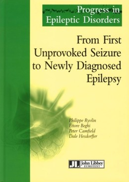 From First Unproved Seizure to Newly Diagnosed Epilepsy - Philippe Ryvlin, Ettore Beghi, Peter Camfield, Dale Hesdorffer - John Libbey