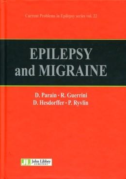 Epilepsy and Migraine - Dominique Parain, Renzo Guerrini, Dale Hesdorffer, Philippe Ryvlin - John Libbey