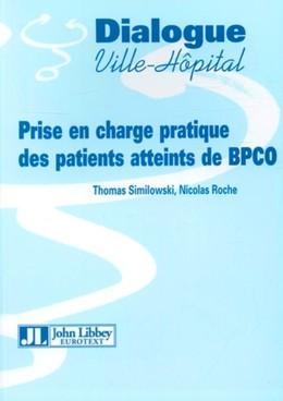 Prise en charge pratique des patients atteints de BPCO - Thomas Similowski, Nicolas Roche - John Libbey