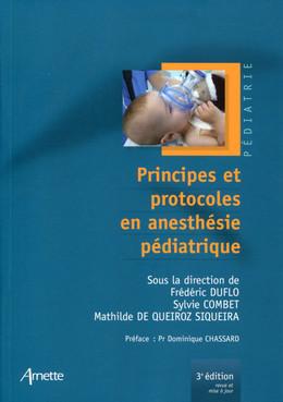 Principes et protocoles en anesthésie pédiatrique - Mathilde De Queiroz Siqueira, Sylvie Combet, Frédéric Duflo - John Libbey