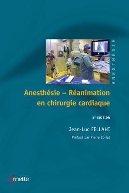 Anesthésie-réanimation en chirurgie cardiaque - Jean-Luc Fellahi - John Libbey