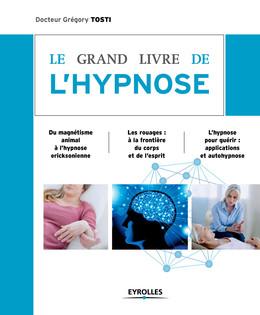 Le grand livre de l'hypnose - Grégory Tosti - Eyrolles