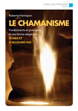 Le chamanisme - Roberte Hamayon - Eyrolles