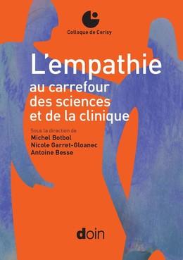 L'empathie au carrefour des sciences et de la clinique - Dr Michel Botbol, Nicole Garret-Gloanec, Antoine Besse - John Libbey