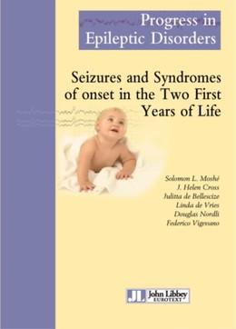 Seizures and syndromes of onset in the two first years of life - Moshé Solomon L., Helen Cross, Julitta de Bellescize, Linda de Vries, Doug Nordli, Federico Vigevano - John Libbey