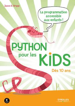 Python pour les kids - Jason R. Briggs - Eyrolles