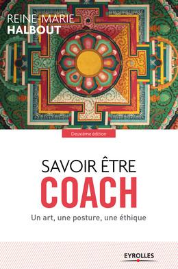 Savoir être coach - Reine-Marie Halbout - Eyrolles